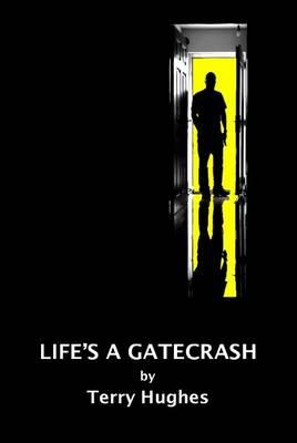 Life's a Gatecrash (Paperback)