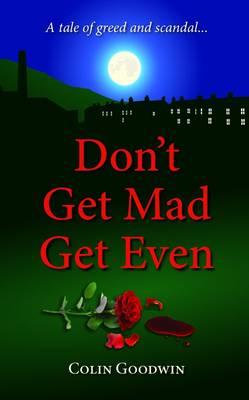 Don't Get Mad Get Even (Paperback)