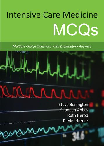Intensive Care Medicine MCQs: Multiple Choice Questions with Explanatory Answers (Paperback)