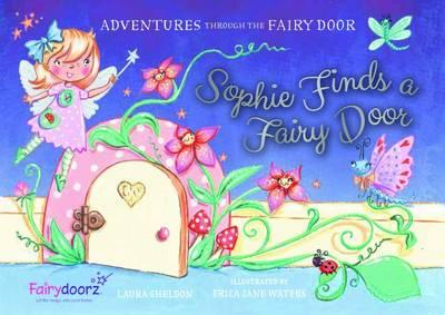 Sophie Finds a Fairy Door - Adventures Through the Fairy Door 1 (Paperback)