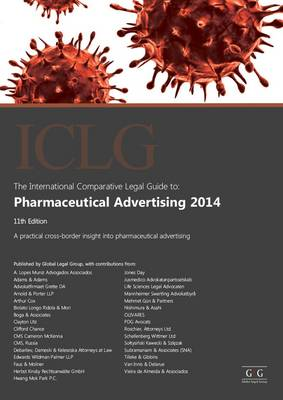 The International Comparative Legal Guide to: Pharmaceutical Advertising 2014 - The International Comparative Legal Guide Series (Paperback)
