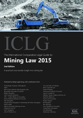 The International Comparative Legal Guide to: Mining Law 2015 - The International Comparative Legal Guide Series (Paperback)