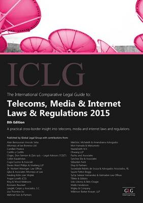 Telecoms, Media and Internet Laws and Regulations 2015 - The International Comparative Legal Guide Series (Paperback)