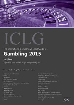 The International Comparative Legal Guide to: Gambling 2015 - The International Comparative Legal Guide Series 1 (Paperback)