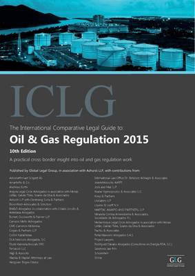 The International Comparative Legal Guide to: Oil & Gas Regulation 2015 - The International Comparative Legal Guide Series (Paperback)