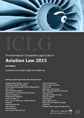 The International Comparative Legal Guide to: Aviation Law 2015 - The International Comparative Legal Guide Series (Paperback)