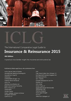 The International Comparative Legal Guide to: Insurance & Reinsurance 2015 - The International Comparative Legal Guide Series (Paperback)