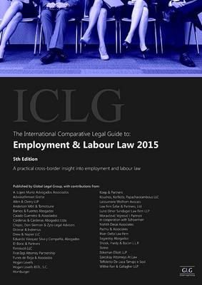 The International Comparative Legal Guide to: Employment & Labour Law 2015 - International Comparative Legal Guide Series 5 (Paperback)