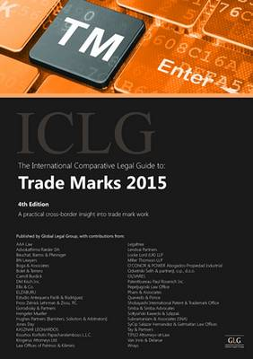 The International Comparative Legal Guide to: Trade Marks 2015 2015 - International Comparative Legal Guide Series 4 (Paperback)
