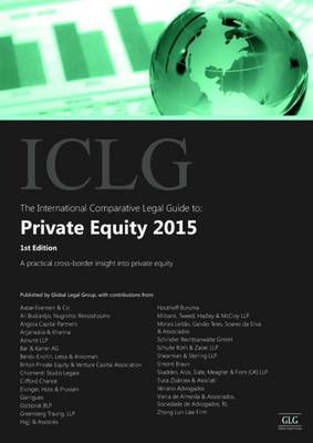 The International Comparative Legal Guide to: Private Equity: 1 - The International Comparative Legal Guide Series 1 (Paperback)