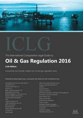 The International Comparative Legal Guide to: Oil & Gas Regulation 2016 - The International Comparative Legal Guide Series 11 (Paperback)
