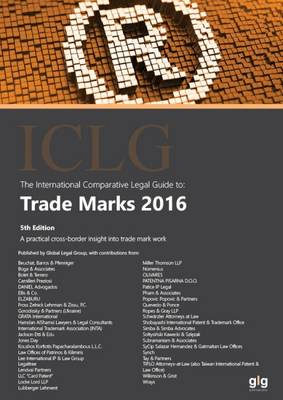 The International Comparative Legal Guide to: Trade Marks 2016 - International Comparative Legal Guide Series 5 (Paperback)