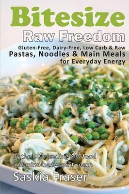 Bitesize: Raw Freedom Main Meals (Paperback)