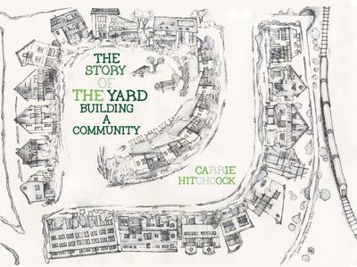 The Story of the Yard: Building a Community (Paperback)