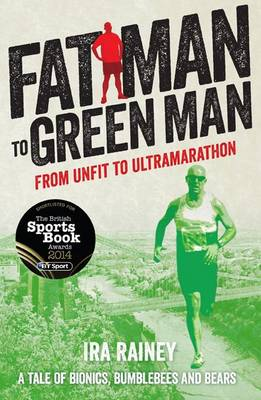 Fat Man to Green Man: From Unfit to Ultra-Marathon (Paperback)
