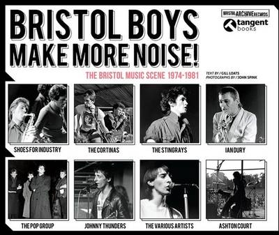 Bristol Boys Make More Noise: The Bristol Music Scene 1974-1981 (Paperback)