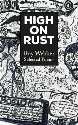 High on Rust: Selected Poems (Paperback)