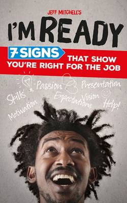 I'm Ready: 7 Signs That Show You're Right for the Job (Paperback)