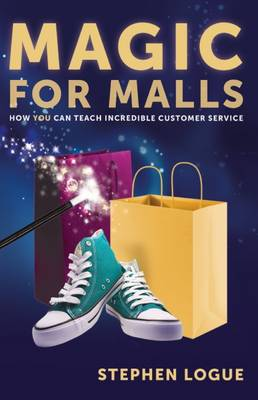 Magic for Malls: How You Can Teach Incredible Customer Service (Paperback)