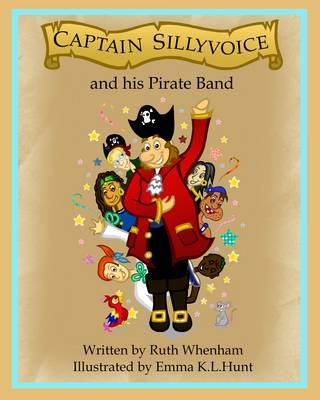Captain Sillyvoice and His Pirate Band (Hardback)