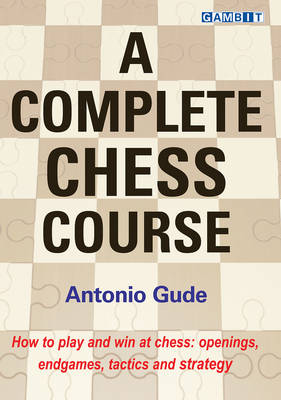 A Complete Chess Course (Hardback)