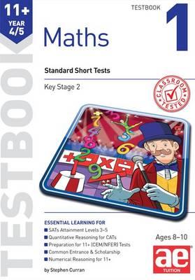 11+ Maths Year 4/5 Testbook 1: Standard Short Tests (Paperback)