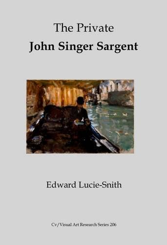 The Private John Singer Sargent - CV/Visual Arts Research 206 (Paperback)