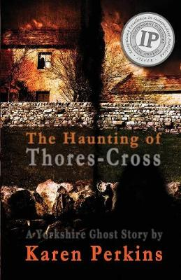 The Haunting of Thores-Cross: A Yorkshire Ghost Story (Paperback)