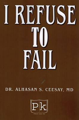 I Refused to Fail (Paperback)