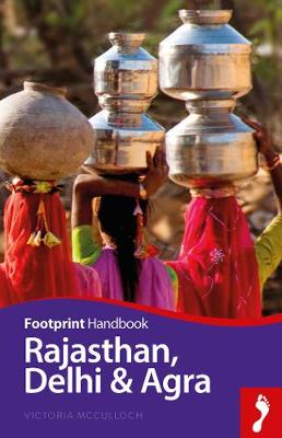 Rajasthan, Delhi & Agra - Footprint Handbook (Paperback)