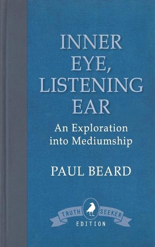 Inner Eye, Listening Ear: An Exploration Into Mediumship (Paperback)