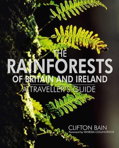 The Rainforests of Britain and Ireland (Hardback)
