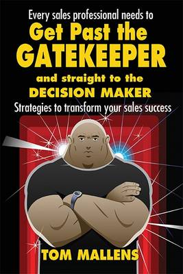 Get Past the Gatekeeper: And Straight to the Decision Maker (Paperback)