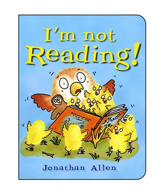 I'm Not Reading! - I'm Not 6 (Board book)