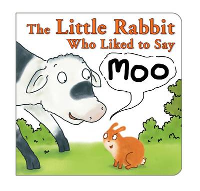 The Little Rabbit Who Liked to Say Moo (Board book)
