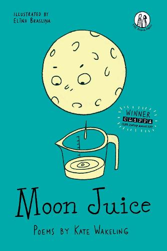 Moon Juice: Poems for Children - The Emma Press Children's Collections 1 (Paperback)