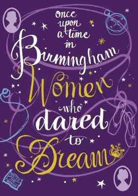Once Upon a Time in Birmingham: Women who dared to dream (Hardback)