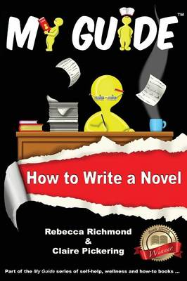 My Guide: How to Write a Novel - My Guide