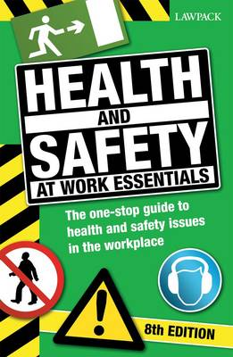 Health & Safety at Work Essentials: The One-Stop Guide for Anyone Responsible Health and Safety Issues in the Workplace (Paperback)