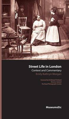 Street Life in London: Context and Commentary (Hardback)