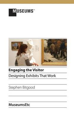 Engaging the Visitor: Designing Exhibits That Work (Paperback)