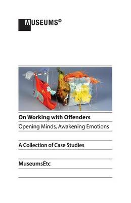 On Working with Offenders - Opening Minds, Awakening Emotions (Paperback)