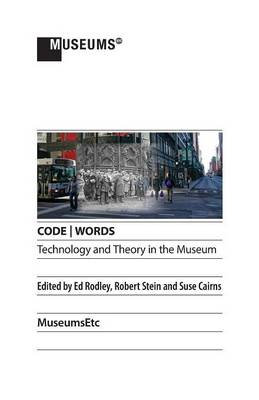 Code - Words Technology & Theory in the Museum (Paperback)