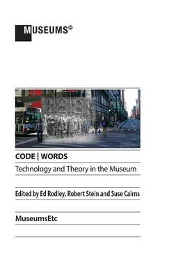 Code - Words Technology & Theory in the Museum (Hardback)