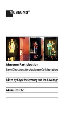 Museum Participation: New Directions for Audience Collaboration (Hardback)