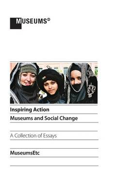 Inspiring Action: Museums and Social Change (Hardback)
