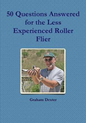 50 Questions Answered for the Less Experienced Roller Flier (Paperback)