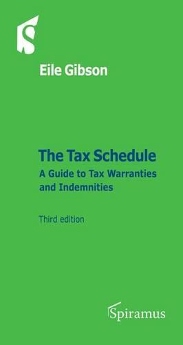 The Tax Schedule: A Guide to Tax Warranties and Indemnities (Third Edition) (Paperback)
