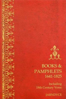 Books & Pamphlets 1641-1825: With a Supplement of 18th Century Verse (Paperback)