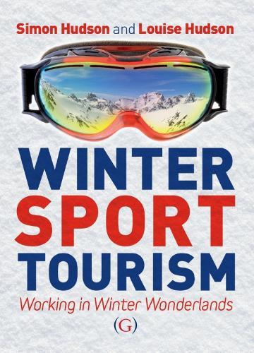 Winter Sport Tourism: Working in Winter Wonderlands (Hardback)